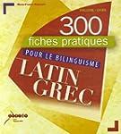 300 fiches pratiques pour le bilingui...