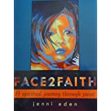 FACE2FAITH - A spiritual journey through paint