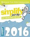 Simplify your day 2016: Einfacher und...