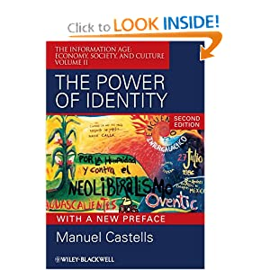 The Power of Identity: The Information Age: Economy, Society, and Culture Volume II (Information Age Series) Manuel Castells