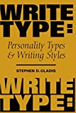 img - for WriteType: Personality Types and Writing Styles by Stephen D. Gladis Ph.D. (6-Mar-2015) Paperback book / textbook / text book