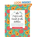 The Hip Girl's Guide to the Kitchen: A Hit-the-Ground Running Approach to Stocking Up and Cooking Delicious, Nutritious, and Affordable Meals