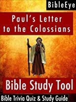 Paul&#39;s Letter to the Colossians: Bible Trivia Quiz &amp; Study Guide (BibleEye Bible Trivia Quizzes &amp; Study Guides)
