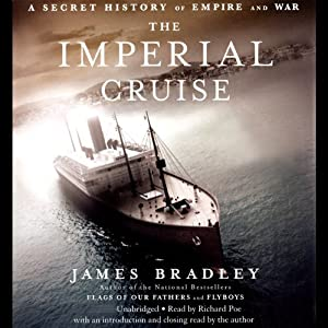 The Imperial Cruise: A Secret History of Empire and War | [James Bradley]