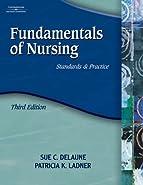 Fundamentals of Nursing by DeLaune, Sue C.