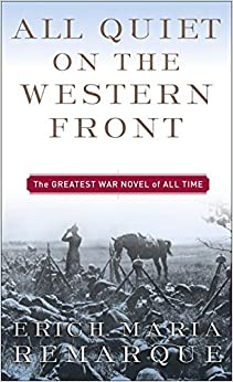 war is not all glorious all quiet on the western front by erich maria remarque One by one the boys begin to fallin 1914 a room full of german schoolboys, fresh-faced and idealistic, are goaded by their schoolmaster to troop off to the 'glorious war.