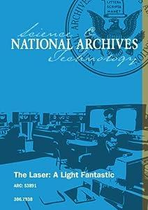 The Laser: A Light Fantastic