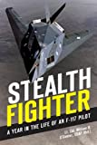 img - for Stealth Fighter: A Year in the Life of an F-117 Pilot book / textbook / text book
