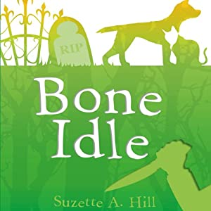 Bone Idle | [Suzette A Hill]