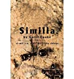 img - for [ [ [ Similia: Si-Mil'i-A, N.PL. [Ll.] Like Things. [ SIMILIA: SI-MIL'I-A, N.PL. [LL.] LIKE THINGS. ] By Cooke, Garet E ( Author )Mar-01-2002 Paperback book / textbook / text book