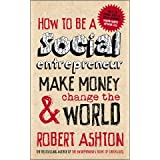 How to be a Social Entrepreneurby Robert Ashton