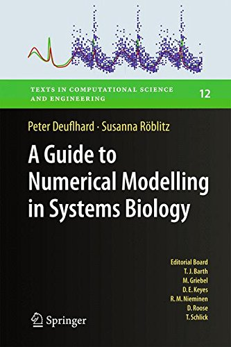 A Guide to Numerical Modelling in Systems Biology (Texts in Computational Science and Engineering)