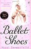 Noel Streatfeild Ballet Shoes: A Story of Three Children on the Stage (Puffin Books)