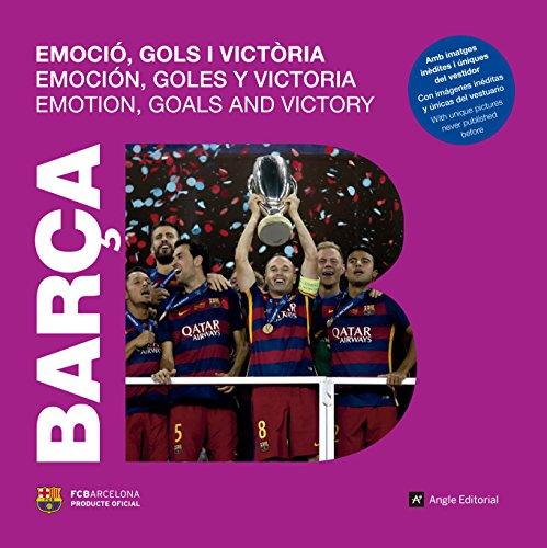 Barça. Emoció, Gols I Victòria (Futbol Club Barcelona)