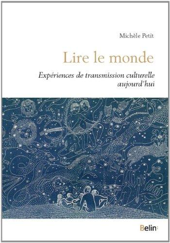 Lire le monde : expériences de transmission culturelle aujourd'hui