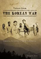 Voices from the Korean War: Personal Accounts of Those Who Served Front Cover