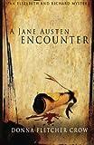 A Jane Austen Encounter (An Elizabeth and Richard Mystery) (Volume 3)
