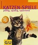 Katzen-Spiele: pfiffig, spa�ig, spann...