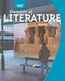 Holt Elements of Literature: Student Edition Grade 10 Fourth Course 2009