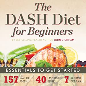 The DASH Diet for Beginners: Essentials to Get Started Audiobook