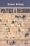 Politics and Religion (0745628206) by Steve Bruce