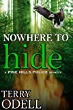Nowhere to Hide (Pine Hills Police Book 4)
