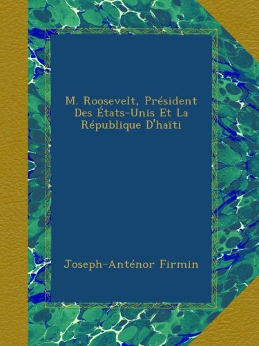 m-roosevelt-president-des-etats-unis-et-la-republique-dhaiti
