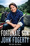Fortunate Son: My Life, My Music