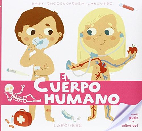 Baby Enciclopedia. El Cuerpo Humano (Larousse - Infantil / Juvenil - Castellano - A Partir De 3 Años - Baby Enciclopedia)