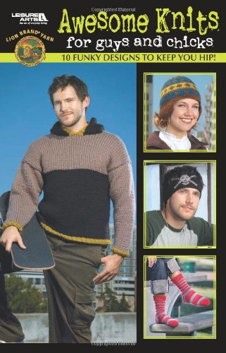 Awesome Knits for Guys and Chicks