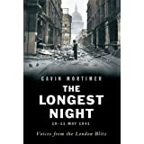 The Longest Night: Voices from the London Blitzby Gavin Mortimer