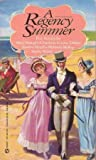 img - for A Regency Summer (Super Regency, Signet) book / textbook / text book