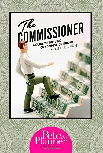 The Commissioner: A Guide to Surviving and Thriving on Commission Income