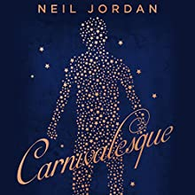 Carnivalesque Audiobook by Neil Jordan Narrated by Conor Sheridan