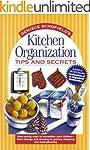 Kitchen Organization Tips and Secrets...