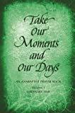 img - for Take Our Moments and Our Days: An Anabaptist Prayer Book: Ordinary Time book / textbook / text book