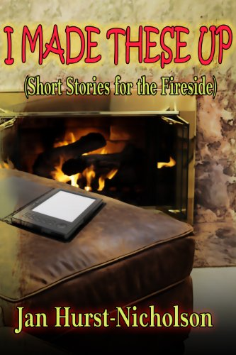 Book: I Made These Up (short stories for the fireside) by Jan Hurst-Nicholson