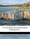 Le Grand Vocabulaire François... (French Edition)
