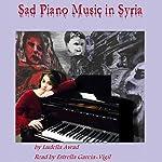 Sad Piano Music in Syria | Ludella Awad