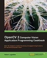 OpenCV 2 Computer Vision Application Programming Cookbook
