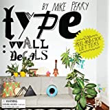 Type: Wall Decals by Mike Perry: 200 Peel-and-Stick Letters ~ Mike Perry