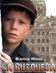 LA BÚSQUEDA, el niño que enfrentó a los nazis (Spanish Edition)