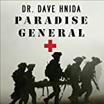 Paradise General: Riding the Surge at a Combat Hospital in Iraq | David Hnida
