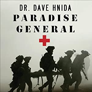 Paradise General: Riding the Surge at a Combat Hospital in Iraq | [David Hnida]