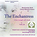 The Enchantress: A Love Triangle with Death | Sable Jak