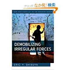 Demobilizing Irregular Forces (WCMW - War and Conflict in the Modern World)