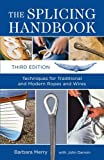 img - for The Splicing Handbook: Techniques for Traditional and Modern Ropes and Wires by Barbara Merry (4-Jul-2011) Paperback book / textbook / text book