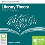 Literary Theory: Bolinda Beginner Guides | Clare Connors