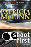 Shoot First: (Caught Dead in Wyoming, Book 3)
