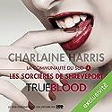 Les sorcières de Shreveport (La communauté du Sud 4) | Livre audio Auteur(s) : Charlaine Harris Narrateur(s) : Bénédicte Charton